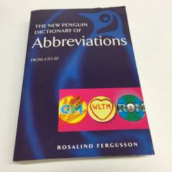 The New Penguin Dictionary of Abbreviations : From A to Zum