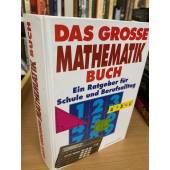 Das grosse Mathematikbuch : ein Ratgeber für Schule und Berufsalltag