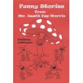 Funny stories from Mr. Death Cap Morris / Забавные истории мистера Мухомора Морриса