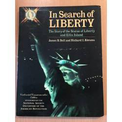 In Search of Liberty: The Story of the Statue of Liberty and Ellis Island