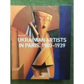 UKRAINIAN ARTISTS IN PARIS. 1900-1939