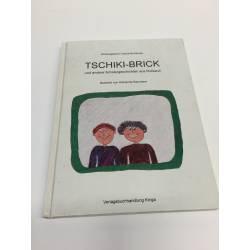 Tschiki-Brick und andere Schülergeschichten aus Russland