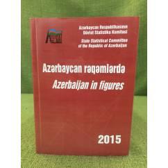 Azərbaycan rəqəmlərdə 2015 Azərbajan in figures
